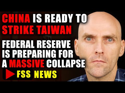 [RED FLAG] CHINA IS PREPARING TO STRIKE TAIWAN - US FEDERAL RESERVE IS PREPARING FOR THE COLLAPSE