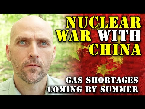 CHINA THREATENS NUCLEAR WAR - GAS SHORTAGES COMING BY SUMMER - BLACK MARKET SUPPLY IS COMING
