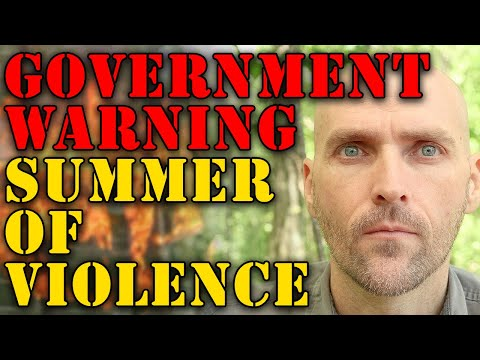 GOVERNMENT WARNING: A VIOLENT SUMMER IS COMING | DOMESTIC ATTACKS EXPECTED TO INCREASE