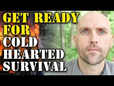 GET READY TO BE COLD HEARTED AND HARDENED IF YOU WANT TO SURVIVE THIS FINANCIAL AND SOCIAL CRISIS