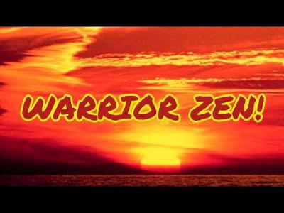 Finding Your Warrior ZEN!