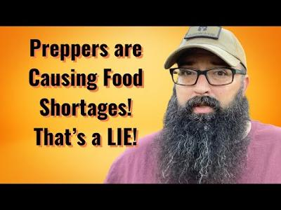 Preppers are Causing Food Shortages! It's a Lie!!