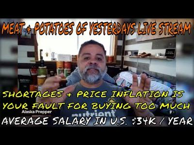 SHORTAGES & HIGH PRICES ARE YOUR FAULT - MEAT & POTATOES OF YESTERDAYS LIVE STREAM