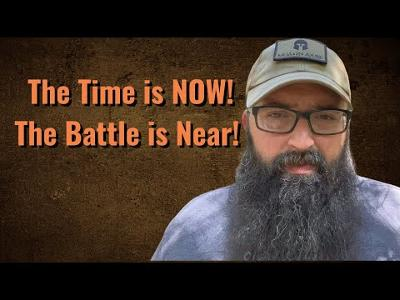 The Time is Now! The Battle is Near!