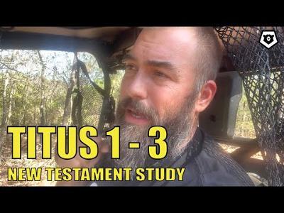 Titus 1, 2 & 3 - New Testament Bible Study